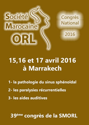 Le 39ème congrès national de la Société Marocaine d'ORL (SMORL) -  15 au 17 avril 2016 - Marrakech - Maroc - Plus d'informations